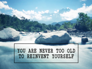 Boldly Reinventing Yourself